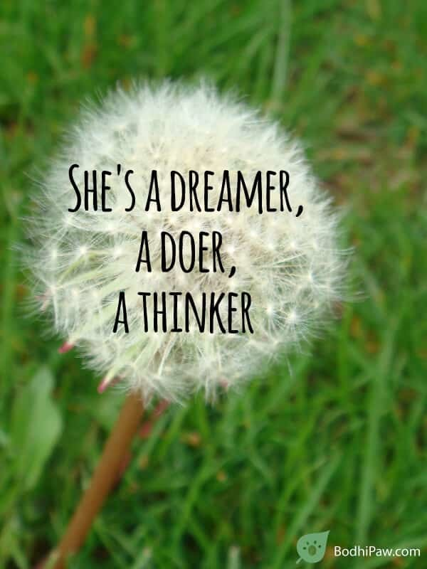 She's a dreamer, a doer, a thinker - Inspirational Quote