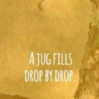 A Jug Fills Drop by Drop – Inspirational Buddha Quote Meaning