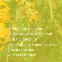 Holding on to anger is like grasping a hot coal – inspirational buddha quote